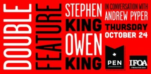 Stephen King & Owen King PEN Canada Double Feature - Thurs Oct 24 2013.